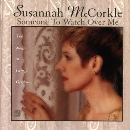 Someone to Watch Over Me: Songs of George Gershwin