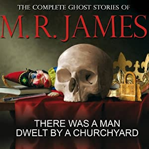 There Was a Man Dwelt by a Churchyard Audiobook
