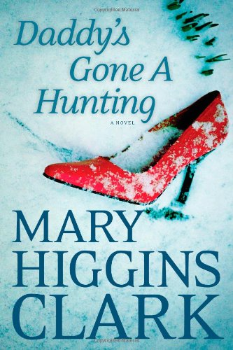 Daddy's Gone A Hunting [Hardcover] by: Mary Higgins Clark