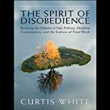 The Spirit of Disobedience: Politics, Consumption, and the Culture of Total Work
