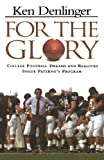 img - for For the Glory: College Football Dreams and Realities Inside Paterno's Program book / textbook / text book