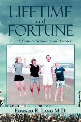 NEW Lifetime and Fortune: A 20th Century Neurosurgeon's Journey