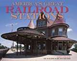 Americas Great Railroad Stations