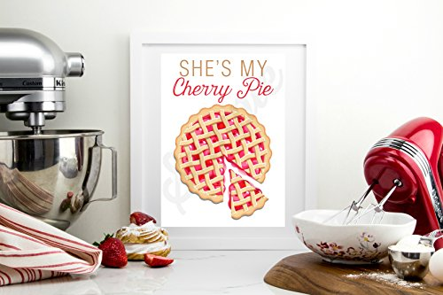 She's My Cherry Pie Kitchen Print 8x10 (Shes My Cherry Pie compare prices)