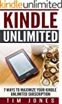 Kindle Unlimited: 7 Ways to Maximize...