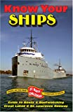Know Your Ships: Guide To Boats & Boatwatching Great Lakes & St Lawrence Seaway