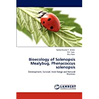 Bioecology of Solenopsis Mealybug, Phenacoccus solenopsis: Development, Survival, Host Range and Natural Enemies...