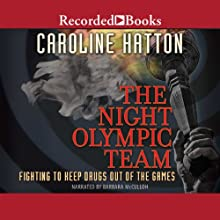 Night Olympic Team: Fighting to Keep Drugs Out of the Game Audiobook by Caroline Hatton Narrated by Barbara McCulloh