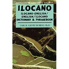 Ilocano: Ilocano-English/English-Ilocano Dictionary and Phrasebook