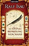 Das Lied der Befreiung Neschans: Ein fantastischer Roman