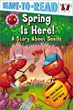 Image of Spring Is Here!: A Story About Seeds