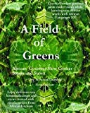 img - for Ivy Newton-Gamble: A Field of Greens : Gourmet African Slow Cooker Soups and Stews (Paperback); 2008 Edition book / textbook / text book