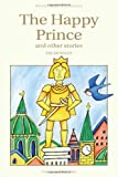 The Happy Prince & Other Stories (Wordsworth Children's Classics) (Wordsworth Classics) (1853261238) by Oscar Wilde