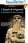 L'�pop�e de Gilgamesh : Le grand roi...