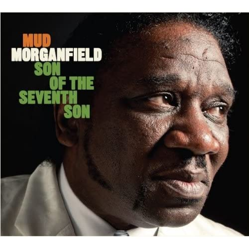 Mud Morganfield - Son Of A Seventh Son