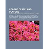 League of Ireland Players: Geoff Hurst,: Geoff Hurst, Bobby Charlton, Gordon Banks, Luther Blissett, Roy Keane...