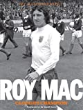 Roy Mac: Clough's Champion