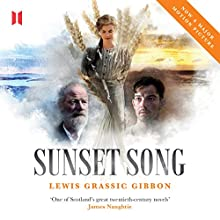 Sunset Song (       UNABRIDGED) by Lewis Gibbon Narrated by Eileen McCallum