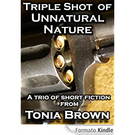 Triple Shot of Unnatural Nature