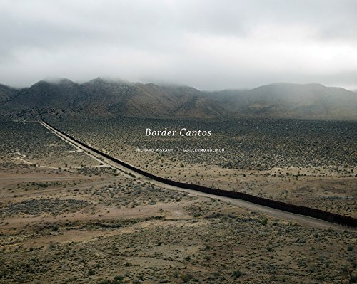 Download Richard Misrach and Guillermo Galindo: Border Cantos