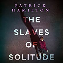 The Slaves of Solitude Audiobook by Patrick Hamilton Narrated by Lucy Scott
