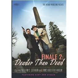 Finale 2: Deader Than Dead
