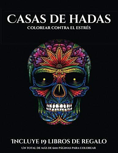 Colorear contra el estrés (Casas de hadas) Este libro contiene 50 láminas para colorear que se pueden usar para pintarlas, enmarcarlas y / o meditar ... 19 libros en PDF adicional  [Santiago, Garcia] (Tapa Blanda)