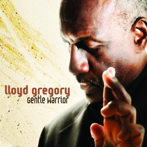 Lloyd Gregory - 2011 - Gentle Warrior