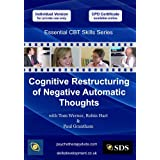 Cognitive Restructuring of Negative Automatic Thoughts (Essential Cognitive Behavioural Therapy (CBT) Skills Series DVD)by Julia Budnik