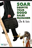 img - for Soar Despite Your Dodo Sales Manager book / textbook / text book