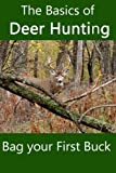 img - for The Basics of Deer Hunting: Bag your First Buck book / textbook / text book