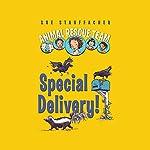 Animal Rescue Team: Special Delivery!, Book 2   Sue Stauffacher
