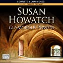 Glamorous Powers (       UNABRIDGED) by Susan Howatch Narrated by Dermont Crowley