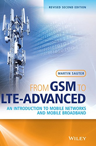 From GSM to LTE-Advanced: An Introduction to Mobile Networks and Mobile Broadband