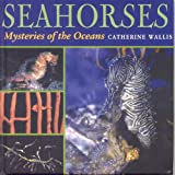 Seahorses: Mysteries of the Ocean