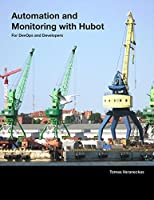 Automation and Monitoring with Hubot: For DevOps and Developers Front Cover