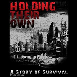 Holding Their Own: A Story of Survival | [Joe Nobody]