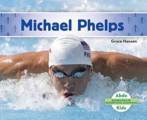 Michael Phelps (Michael Phelps) (Spanish Version) (Biografias De Deportistas Olimpicos/Olympic Biographies)  [Hansen, Grace] (Tapa Dura)