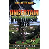 Uncertain Paradise: 1973: The Latter Daysby John W. Cassell