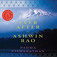 The Ever After of Ashwin Rao Audiobook by Padma Viswanathan Narrated by Sunil Malhotra