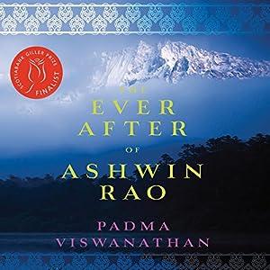 The Ever After of Ashwin Rao Hörbuch von Padma Viswanathan Gesprochen von: Sunil Malhotra