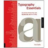 Typography Essentials: 100 Design Principles for Working with Type ~ Ina Saltz