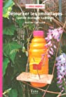 D�tourner les emballages : Petite �cologie ludique par Camillieri