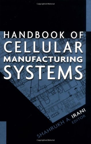 Handbook of Cellular Manufacturing Systems (Wiley Series in Manufacturing & Automation Engineering)