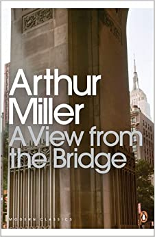 arthur miller a view from the bridge coursework See more monologues from arthur miller toggle navigation choose section overview basics show a view from the bridge  this is the slum that faces the bay on the seaward side of brooklyn bridge this is the gullet of new york swallowing the tonnage of the world  and watched it run its bloody course miller, arthur a view from the.
