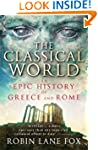 Classical World: An Epic History From...