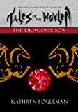 Tales of the Wovlen: The Dragon's Son (English Edition)