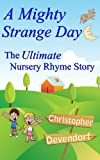 A Mighty Strange Day: The Ultimate Nursery Rhyme Story