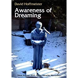 Awareness of Dreaming - By David Hoffmeister
