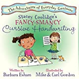 img - for Stacey Coolidge's Fancy Smancy Cursive Handwriting (The Adventures of Everyday Geniuses) book / textbook / text book
